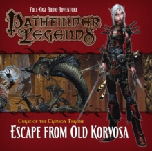 Pathfinder Legends: The Crimson Throne : 3.3 Escape from Old Korvosa, CD-Audio Book