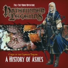 Pathfinder Legends: The Crimson Throne : A History of Ashes No. 3.4, CD-Audio Book