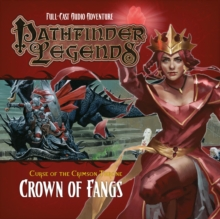 Pathfinder Legends - Curse of the Crimson Throne : Crown of Fangs 3.6, CD-Audio Book