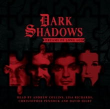 Dark Shadows: Dreams of Long Ago : No. 4, CD-Audio Book