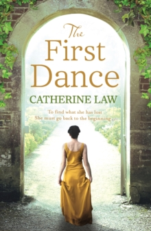 The First Dance : A Spellbinding Tale of Mysteries and Secrets and a Love That Will Last Forever, Paperback Book