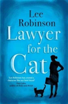 Lawyer for the Cat : One woman's charming and heart-warming search for a cat's new home, Paperback Book