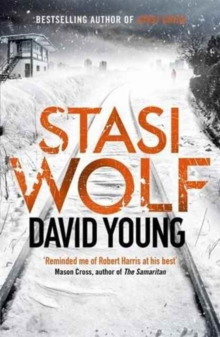 Stasi Wolf : A Gripping New Thriller for Fans of Child 44, Paperback / softback Book