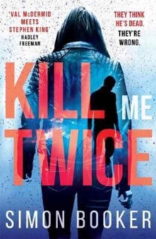 Kill Me Twice : A compulsively gripping thriller perfect for fans of Harlan Coben, Paperback Book