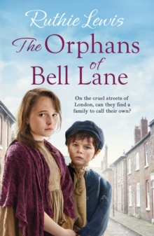 The Orphans of Bell Lane : A powerful heartwarming saga, Paperback / softback Book