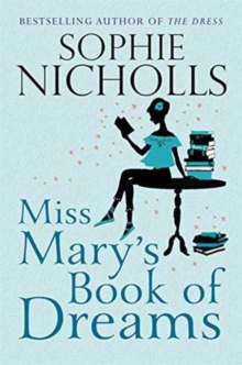 Miss Mary's Book of Dreams : A beguiling story of family, love and starting again, perfect for fans of Chocolat, Paperback Book
