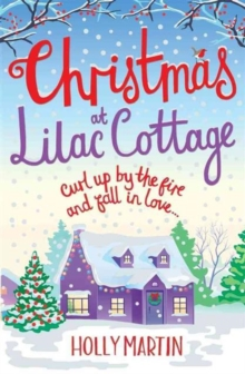 Christmas at Lilac Cottage : A perfect romance to curl up by the fire with (White Cliff Bay Book 1), Paperback / softback Book