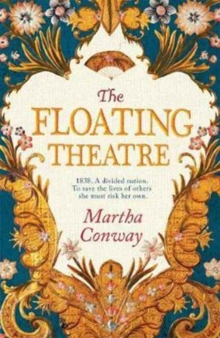 The Floating Theatre : Be swept away by this captivating tale of courage and redemption, Hardback Book