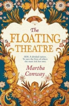 The Floating Theatre : This captivating tale of courage and redemption will sweep you away, Paperback Book