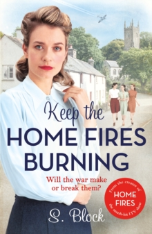 Keep the Home Fires Burning : A heart-warming wartime saga, Paperback Book