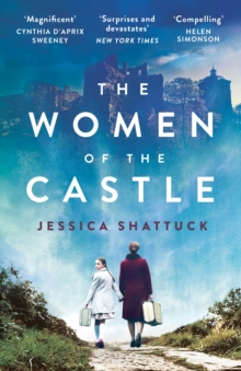 The Women of the Castle : the moving New York Times bestseller for readers of ALL THE LIGHT WE CANNOT SEE, Paperback Book