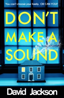 Don't Make a Sound : The darkest, most gripping thriller you will read this year, Hardback Book
