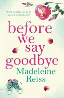Before We Say Goodbye : An emotional story of a Mother's love, for fans of Jojo Moyes, Paperback Book