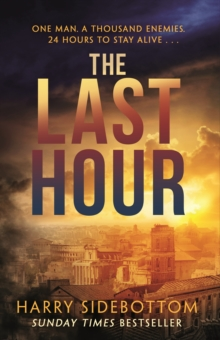 The Last Hour : '24' set in Ancient Rome, Paperback / softback Book