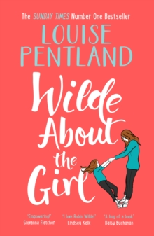 Wilde About The Girl : `Hilariously funny with depth and emotion, delightful' Heat, Hardback Book