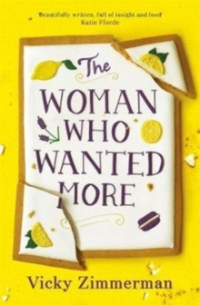 The Woman Who Wanted More : 'Beautifully written, full of insight and food' Katie Fforde, Paperback / softback Book