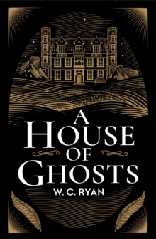 A House of Ghosts : A gripping murder mystery set in a haunted house, Hardback Book