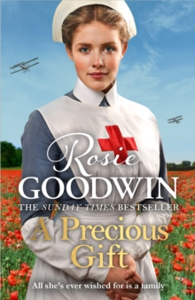 A Precious Gift : The perfect new wartime saga from bestselling author Rosie Goodwin, Paperback / softback Book