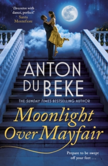Moonlight Over Mayfair : The new romantic novel from bestselling author and Strictly star Anton Du Beke, Paperback / softback Book