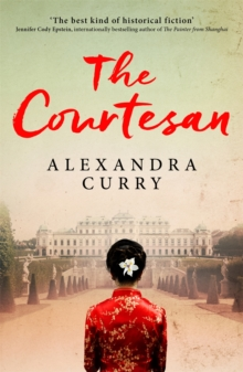 The Courtesan : A Heartbreaking Historical Epic of Loss, Loyalty and Love, Paperback Book