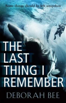 The Last Thing I Remember : An emotional thriller with a devastating twist, Paperback / softback Book