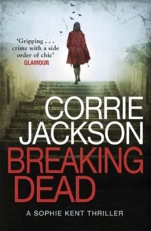 Breaking Dead : A Dark, Gripping, Edge-of-Your-Seat Debut Thriller, Paperback Book