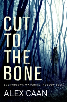 Cut to the Bone : A Dark and Gripping Thriller, Paperback Book