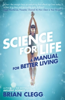 Science for Life : A Manual for Better Living, Paperback Book