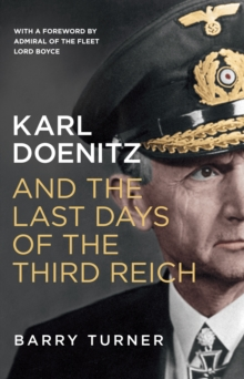 Karl Doenitz and the Last Days of the Third Reich, Paperback / softback Book