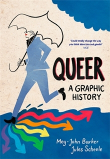 Queer: A Graphic History, Paperback / softback Book