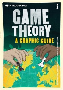 Introducing Game Theory : A Graphic Guide, Paperback Book