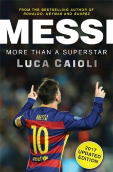 Messi - 2017 Updated Edition : More Than a Superstar, Paperback / softback Book