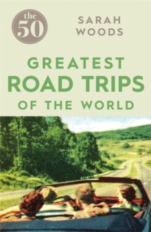 The 50 Greatest Road Trips, Paperback / softback Book