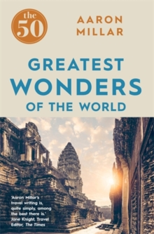 The 50 Greatest Wonders of the World, Paperback / softback Book