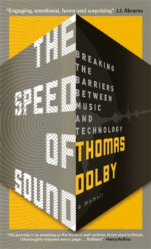 The Speed of Sound : Breaking the Barriers between Music and Technology: A Memoir, Paperback / softback Book