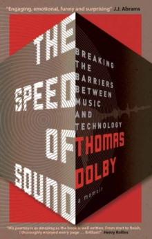 The Speed of Sound : Breaking the Barriers between Music and Technology: A Memoir, EPUB eBook