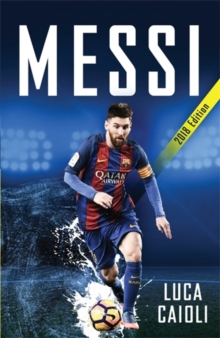 Messi - 2018 Updated Edition : More Than a Superstar, Paperback Book
