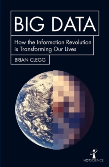 Big Data : How the Information Revolution is Transforming Our Lives, Paperback Book