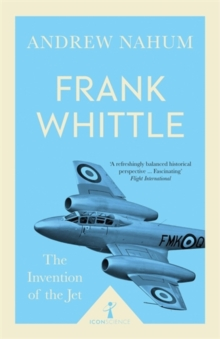 Frank Whittle : Invention of the Jet, Paperback Book