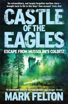 Castle of the Eagles : Escape from Mussolini's Colditz, Paperback Book