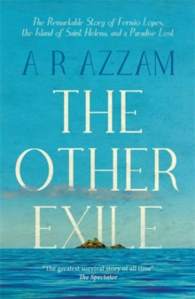 The Other Exile : The Story of Fernao Lopes, St Helena and a Paradise Lost, Paperback Book