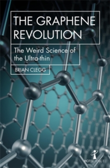 The Graphene Revolution : The weird science of the ultra-thin, Paperback / softback Book
