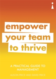 A Practical Guide to Management : Empower Your Team to Thrive, Paperback / softback Book