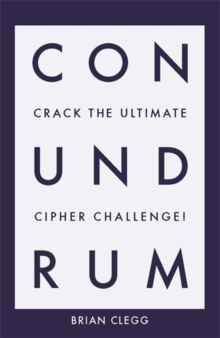 Conundrum : Crack the Ultimate Cipher Challenge, Paperback / softback Book
