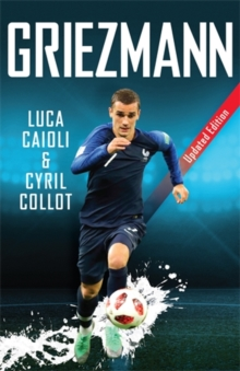 Griezmann : Updated Edition, Paperback / softback Book