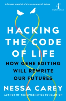 Hacking the Code of Life : How gene editing will rewrite our futures, EPUB eBook