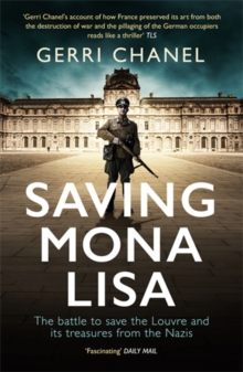 Saving Mona Lisa : The Battle to Protect the Louvre and its Treasures from the Nazis, Paperback / softback Book