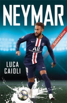 Neymar : 2021 Updated Edition, Paperback / softback Book