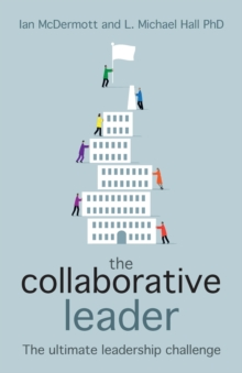 The Collaborative Leader : The Ultimate Leadership Challenge, Paperback / softback Book