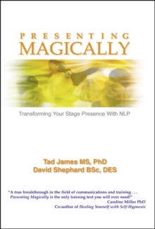 Presenting Magically : Transforming Your Stage Presence with NLP, Paperback Book